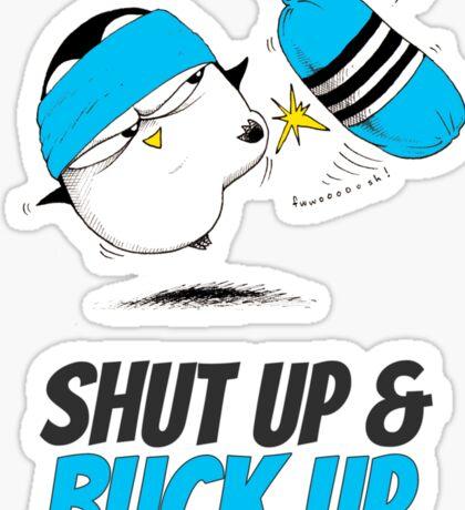 Shut Up & Buck Up! v.2 Sticker