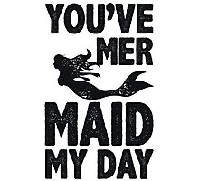 You've Mermaid My Day Photographic Print