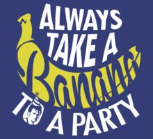 Always Take a Banana to a Party by Lynn Lamour