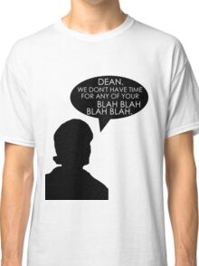 Time is of the Blah Blah Classic T-Shirt