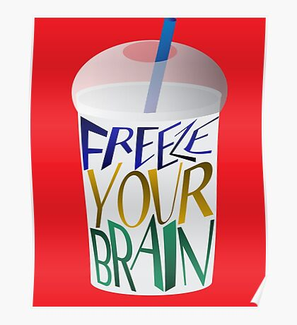 Freeze Your Brain Poster