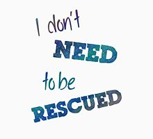 I Don't Need to Be Rescued (on light) Womens Fitted T-Shirt