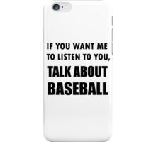 Talk About Baseball iPhone Case/Skin