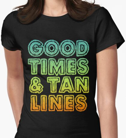 Good Times And Tan Lines Womens Fitted T-Shirt