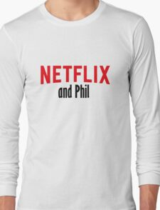 Netflix and Phil Long Sleeve T-Shirt