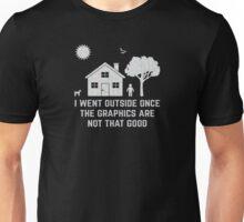 I Went Outside Once Unisex T-Shirt