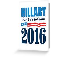 Hilary Clinton For President Greeting Card