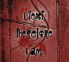 I text, therefore I am. by Scott Mitchell