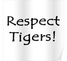 Respect Tigers Poster