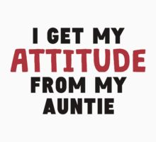 I Get My Attitude From My Auntie One Piece - Short Sleeve