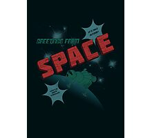 Greetings from Space Photographic Print