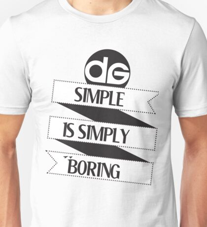 Simple is Simply Boring (On White) Unisex T-Shirt
