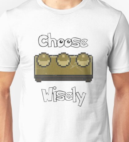 Choose Wisely for your First Time Unisex T-Shirt