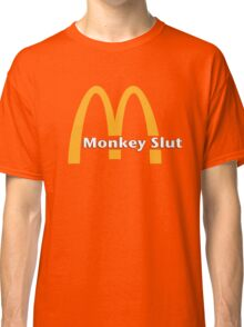 Monkey Slut Is Blown Classic T-Shirt