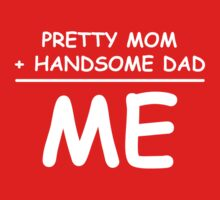 Pretty Mom Plus Handsome Dad Equals Me One Piece - Long Sleeve