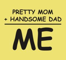 Pretty Mom Plus Handsome Dad Equals Me Kids Tee
