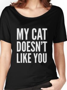 MY CAT DOESN'T LIKE YOU (Black & White) Women's Relaxed Fit T-Shirt