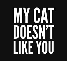 MY CAT DOESN'T LIKE YOU (Black & White) T-Shirt