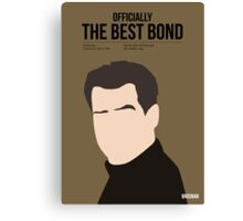Officially the best bond - Brosnan! Canvas Print