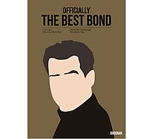 Officially the best bond - Brosnan! Photographic Print