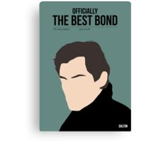 Officially the best bond - Dalton! Canvas Print