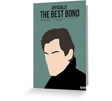 Officially the best bond - Dalton! Greeting Card