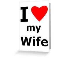 I Heart My Wife Greeting Card