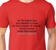 Pharmacist Humor Eighth Day Unisex T-Shirt