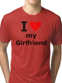 I Love my Girlfriend Tri-blend T-Shirt