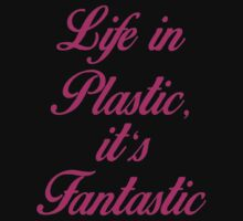 Life in plastic, it's fantastic  Kids Tee