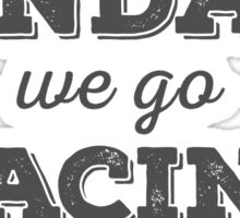 On Sundays We Go Racing Sticker