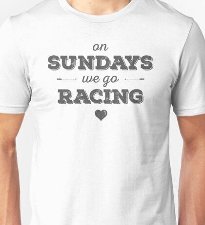 On Sundays We Go Racing Unisex T-Shirt