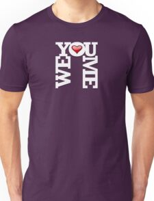 YOU ME WE Unisex T-Shirt