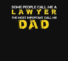 some people call me a lawyer the most important people call dad T-Shirt