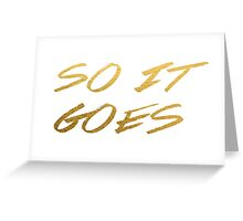 So It Goes (Alone) Greeting Card