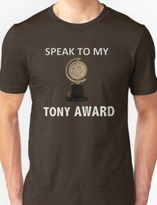 Speak to my TONY Award Unisex T-Shirt