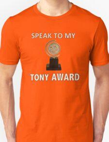 Speak to my TONY Award T-Shirt