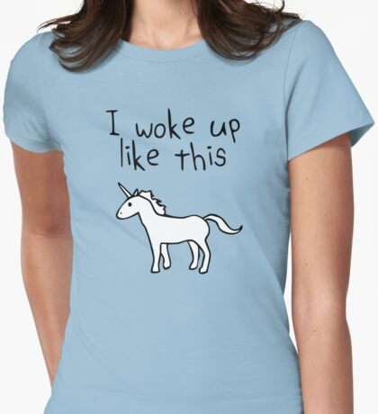 I Woke Up Like This (Unicorn) Womens Fitted T-Shirt
