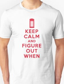 Keep Calm and Figure Out When (light t-shirt) T-Shirt