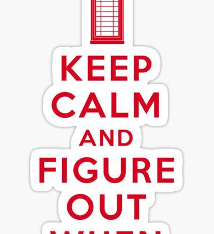 Keep Calm and Figure Out When (light t-shirt) Sticker