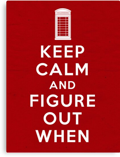 Keep Calm and Figure Out When (light t-shirt) by weRsNs