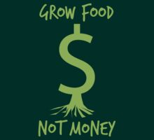 Grow Food, Not Money by Adam Grey