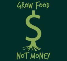 Grow Food, Not Money by Adam Grey