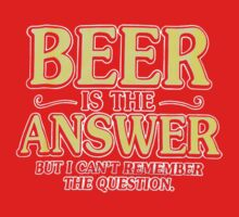 Beer Is The Answer One Piece - Short Sleeve