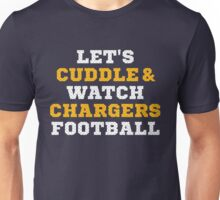 Let's Cuddle And Watch Chargers Football. Unisex T-Shirt