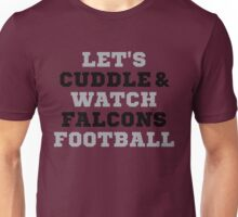 Let's Cuddle And Watch Falcons Football. Unisex T-Shirt