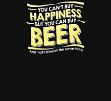But You Can Buy Beer Unisex T-Shirt