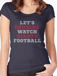 Let's Cuddle And Watch Giants Football. Women's Fitted Scoop T-Shirt