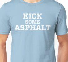 Kick some ASPHALT Unisex T-Shirt