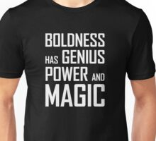 Boldness has Genius, Power and Magic (Goethe) white version Unisex T-Shirt